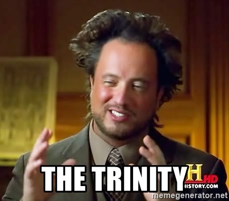 Ancient Aliens -  the trinity