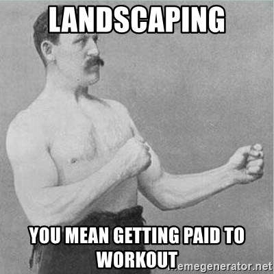 old man boxer  - Landscaping You mean getting paid to workout