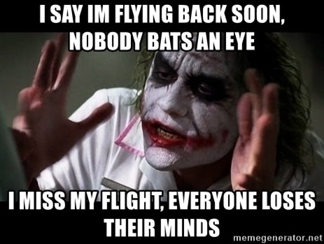 joker mind loss - i say im flying back soon, nobody bats an eye i miss my flight, everyone loses their minds