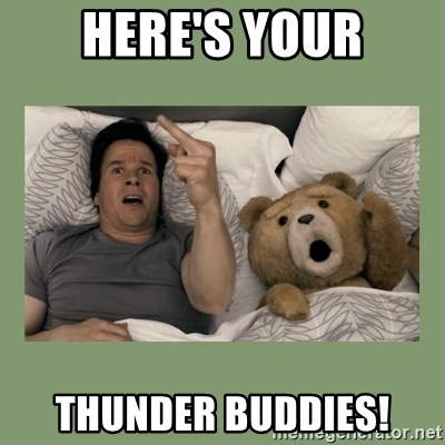 Ted Movie - Here's your Thunder buddies!