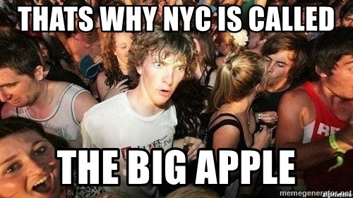 -Sudden Clarity Clarence - Thats why nyc is called The big apple
