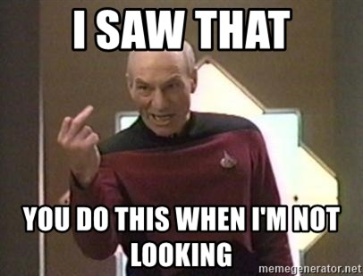 Picard Finger - i saw that you do this when i'm not looking