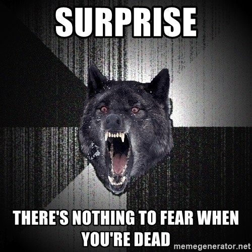 Insanity Wolf - Surprise There's nothing to fear when you're dead