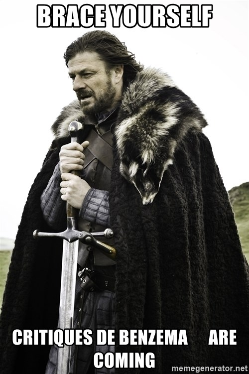 Sean Bean Game Of Thrones - brace yourself critiques de benzema      are coming