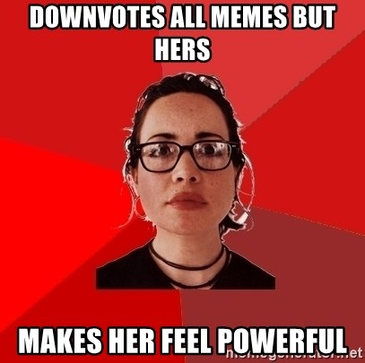 Liberal Douche Garofalo - downvotes all memes but hers makes her feel powerful
