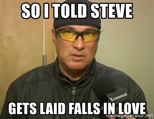 Steven Seagal Mma - so I told steve gets laid falls in love