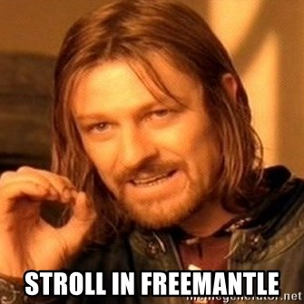 One Does Not Simply -  Stroll in Freemantle