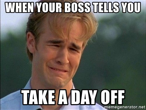 Crying Man - when your boss tells you take a day off