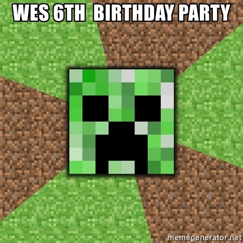 Minecraft Creeper - Wes 6th  birthday party