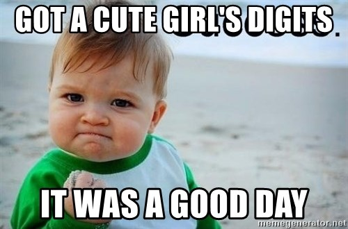 success baby - Got a cute girl's digits It was a good day