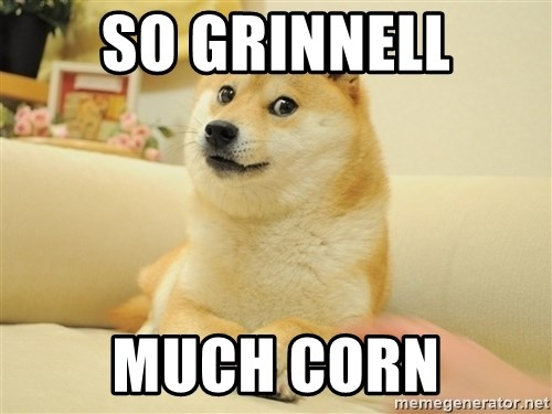 so doge - so Grinnell Much corn