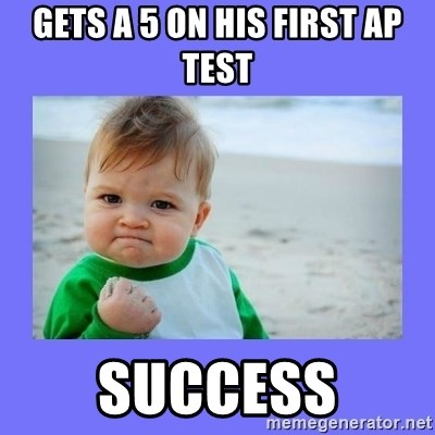 Baby fist - Gets a 5 on his first AP Test success