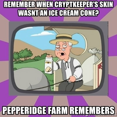 Pepperidge Farm Remembers FG - Remember when cryptkeeper's skin wasnt an ice cream cone? pepperidge farm remembers