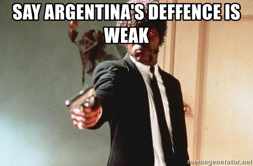 I double dare you - say Argentina's deffence is weak