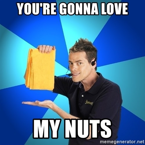 Shamwow Guy - you're gonna love my nuts