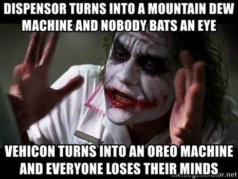 joker mind loss - dispensor turns into a mountain dew machine and nobody bats an eye vehicon turns into an oreo machine and everyone loses their minds