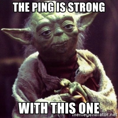 yoda star wars - THe PING IS STRONG WITH THIS ONE