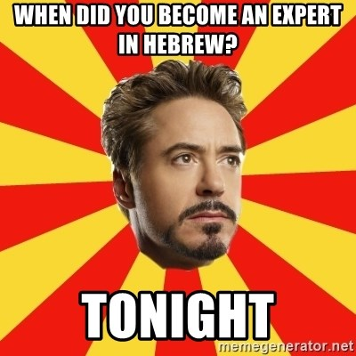 Leave it to Iron Man - When did you become an expert in hebrew? tonight