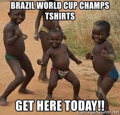Dancing African Kid - Brazil World Cup Champs Tshirts GET HERE TODAY!!
