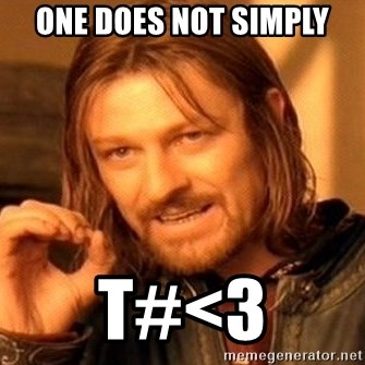One Does Not Simply - One does not simply T#<3