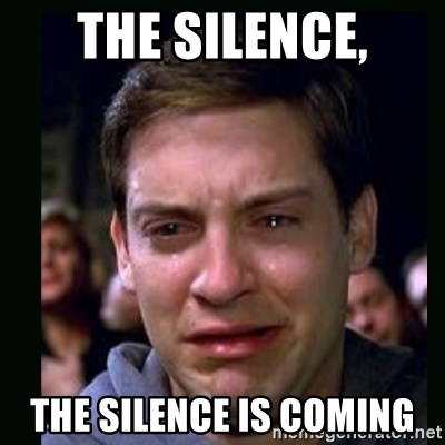 crying peter parker - The silence, the silence is coming