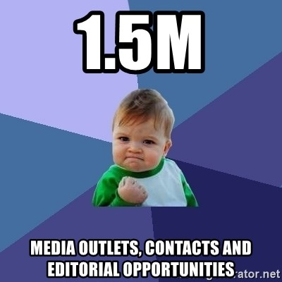 Success Kid - 1.5M media outlets, contacts and editorial opportunities