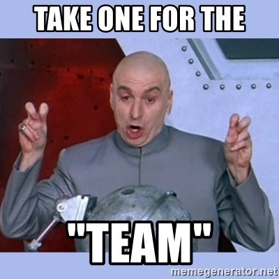 "Dr Evil meme - Take one for the  ""Team"""