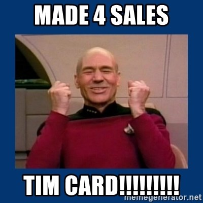 Captain Picard So Much Win! - Made 4 sales tim card!!!!!!!!!