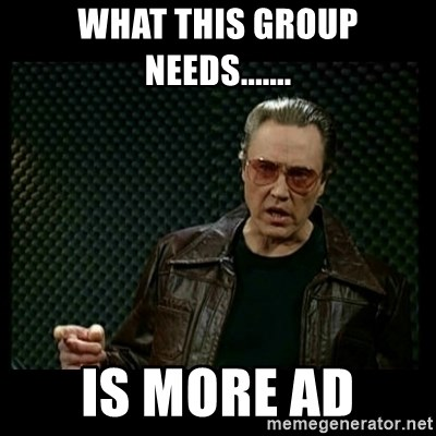 Christopher Walken Cowbell - what this group needs....... is more ad