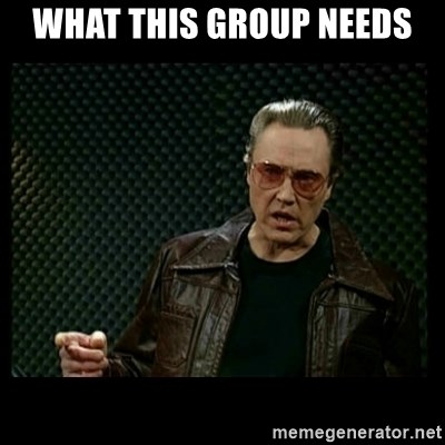 Christopher Walken Cowbell - What this group needs
