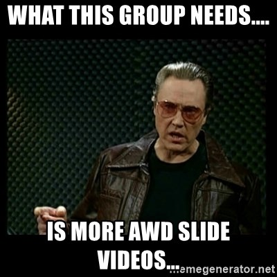 Christopher Walken Cowbell - What this group needs.... is more AWD slide videos...