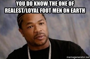 Xzibit WTF - You do know the one of Realest/loyal foot men on earth