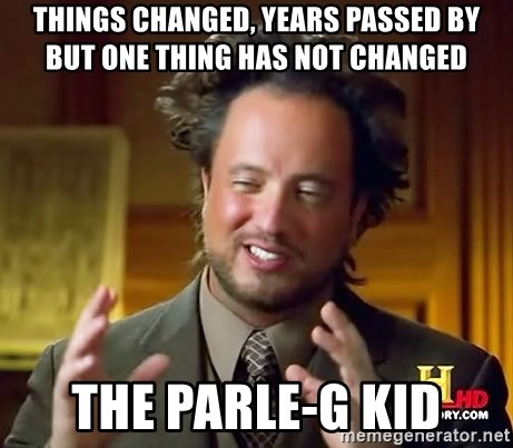Ancient Aliens - THINGS CHANGED, YEARS PASSED BY BUT ONE THING HAS NOT CHANGED THE PARLE-G KID