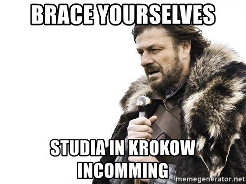 Winter is Coming - BRACE YOURSELVES STUDIA IN KROKOW INCOMMING