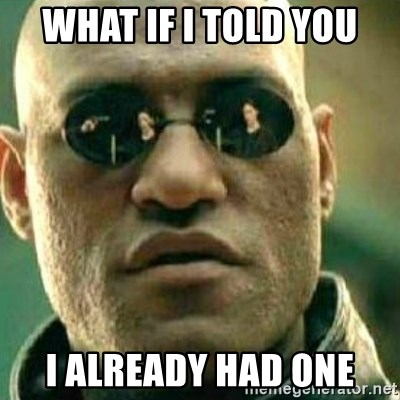 What If I Told You - What if i told you i already had one