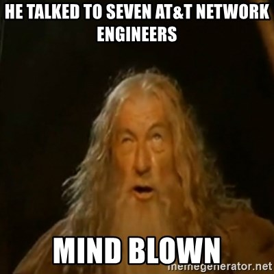 Gandalf You Shall Not Pass - he talked to seven at&t network engineers mind blown