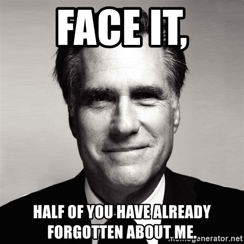 RomneyMakes.com - Face it, half of you have already forgotten about me.