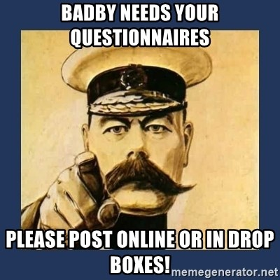 your country needs you - badby needs your questionnaires please post online or in drop boxes!