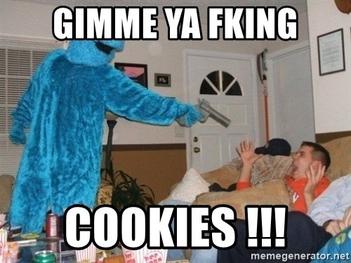 Bad Ass Cookie Monster - Gimme ya fking Cookies !!!