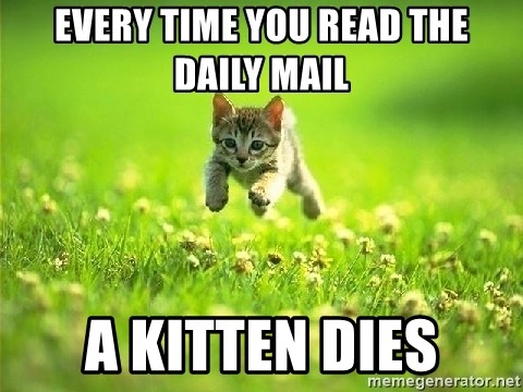 God Kills A Kitten - every time you read the daily mail a kitten dies