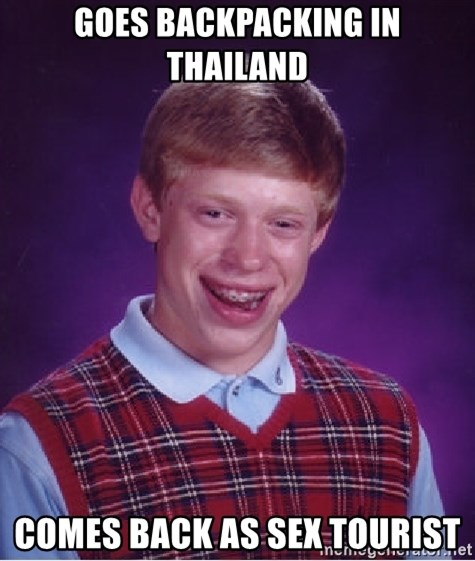 Bad Luck Brian - goes backpacking in Thailand comes back as sex tourist