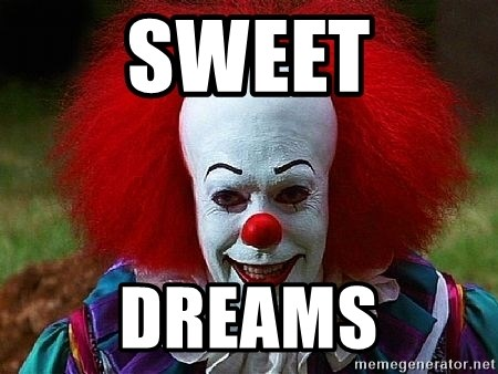 Pennywise the Clown - Sweet Dreams