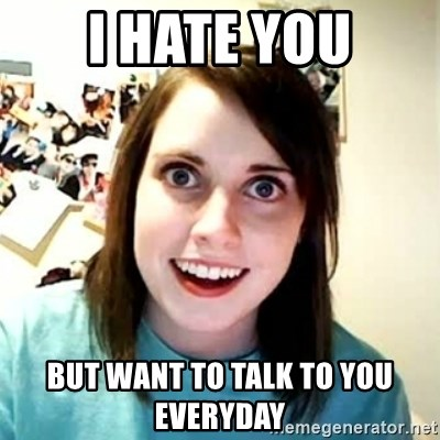 Overly Attached Girlfriend 2 - I hate you but want to talk to you everyday
