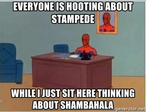Spiderman Desk - Everyone is hooting about Stampede While I just sit here thinking about Shambahala