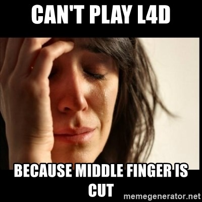 First World Problems - Can't play l4d because middle finger is cut