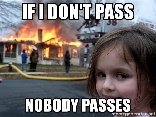 Disaster Girl - If I DON't PASS Nobody Passes