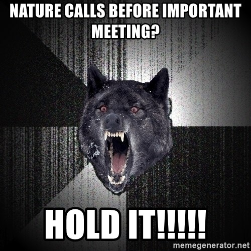 Insanity Wolf - NAture calls before important meeting? HOLD IT!!!!!