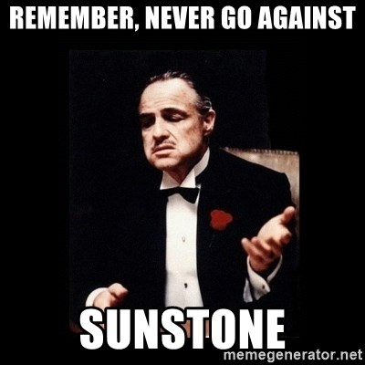 The Godfather - remember, never go against Sunstone