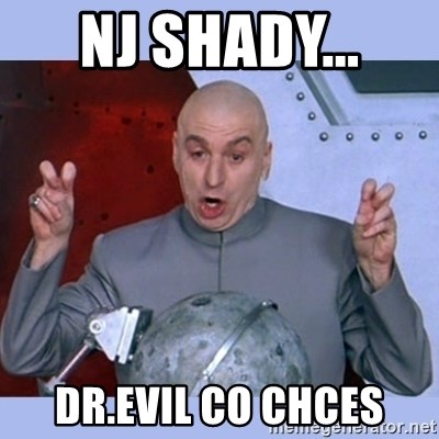 Dr Evil meme - Nj Shady...  Dr.Evil co chces