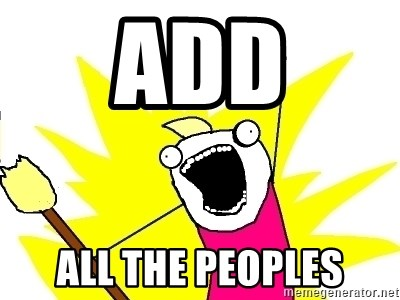 X ALL THE THINGS - Add All the peoples